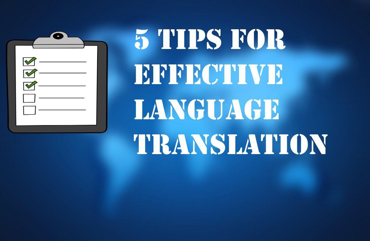 5 Tips for Effective Language Translation
