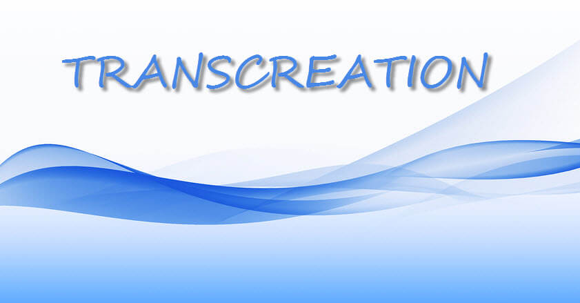 Important Facts About Transcreation