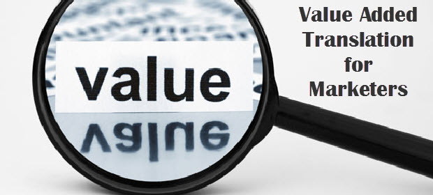 Value Added Translation for Marketers